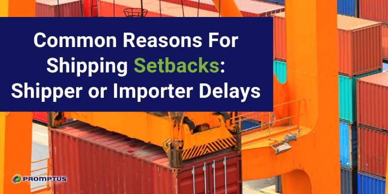 shipping setbacks shipper delays