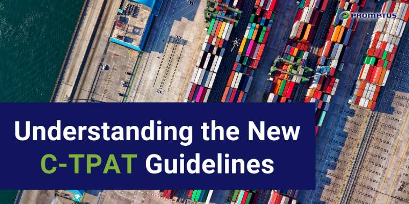 Understanding the New C-TPAT Guidelines