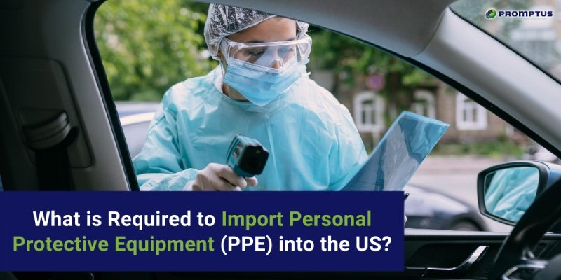 what is required import ppe into us