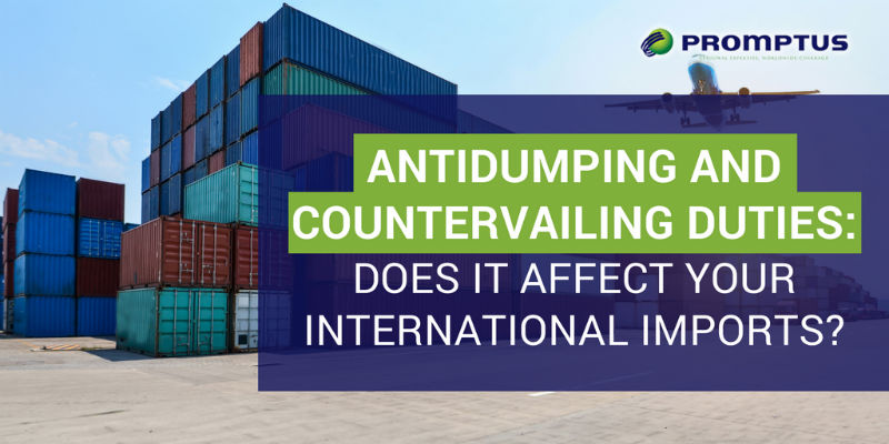 Antidumping and Countervailing Duties: Does It Affect Your International Imports?