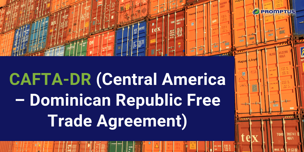 CAFTA-DR (Central America – Dominican Republic Free Trade Agreement)