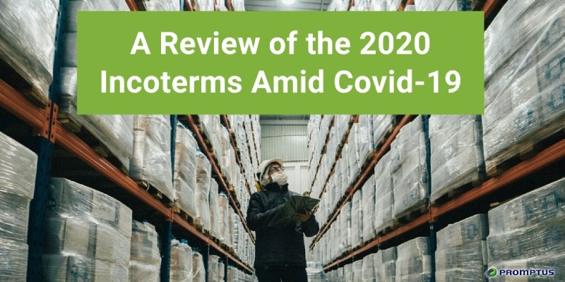 A Review of the 2020 Incoterms amid Covid 19