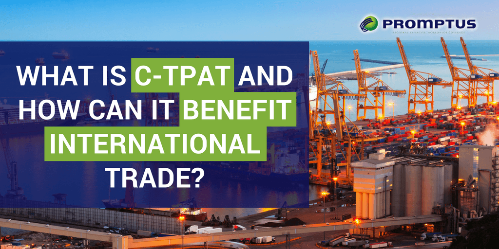 What Is C-TPAT and How Can It Benefit International Trade?