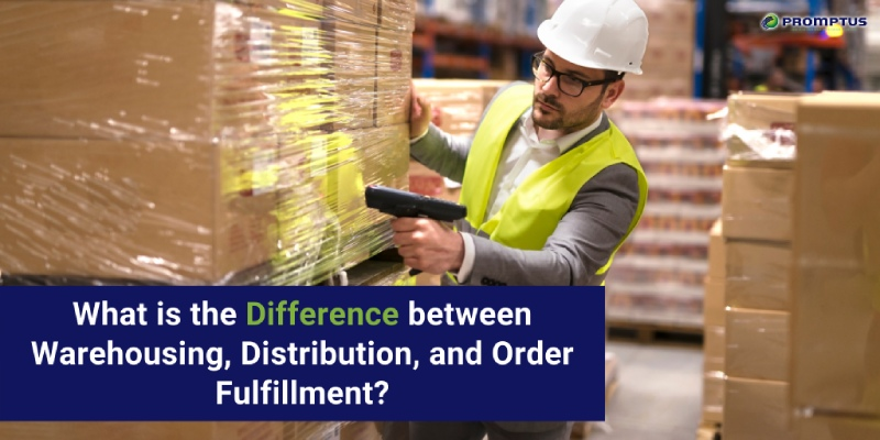 difference between warehousing distribution fulfillment