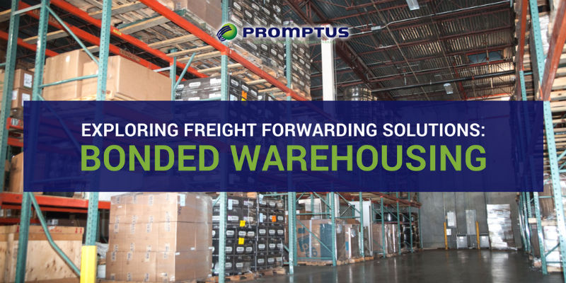 Exploring Freight Forwarding Solutions: Bonded Warehousing