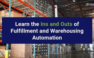 Learn the Ins and Outs of Fulfillment and Warehousing Automation