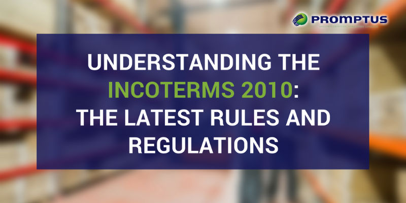 Understanding the Incoterms 2010: The Latest Rules and Regulations