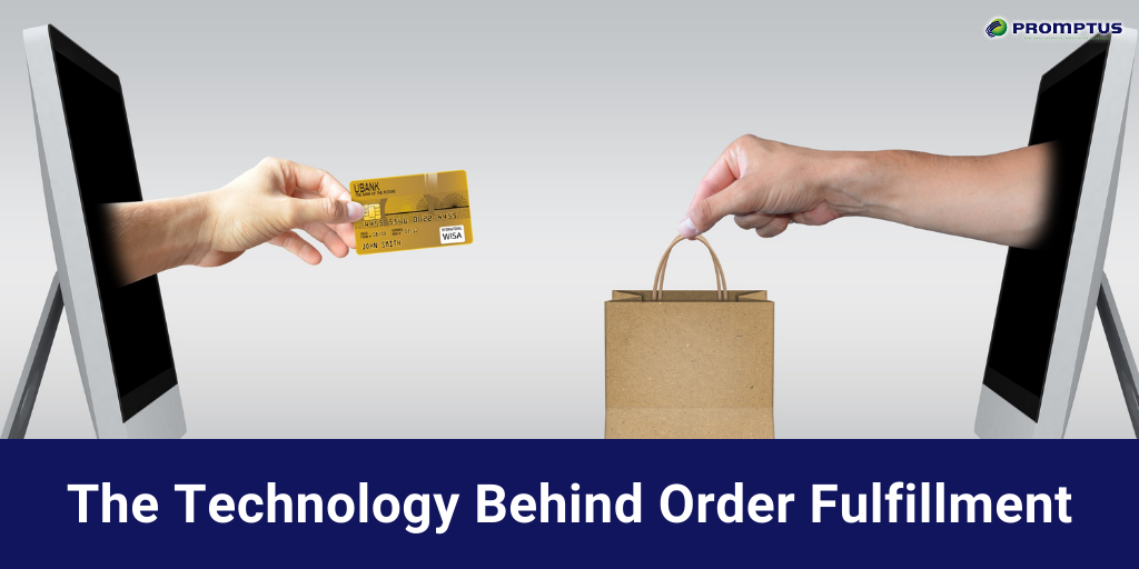 The Technology Behind Order Fulfillment